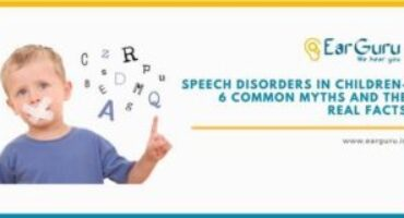 Speech Disorders in Children – 6 Common Myths and the Real Facts