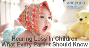 Hearing Loss in Children – What Every Parent Should Know