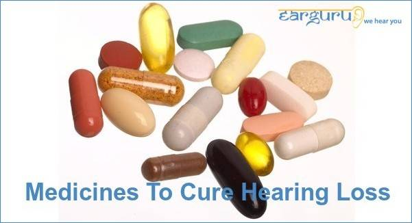 Medicines to cure Hearing Loss