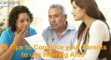 Use of Hearing Aids For Elders – 5 Helpful Tips To Convince Them